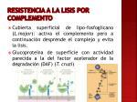 resistencia a la lisis por complemento