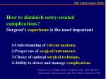 how to diminish entry related complications surgeon s experience is the most important