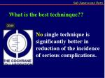what is the best techninque