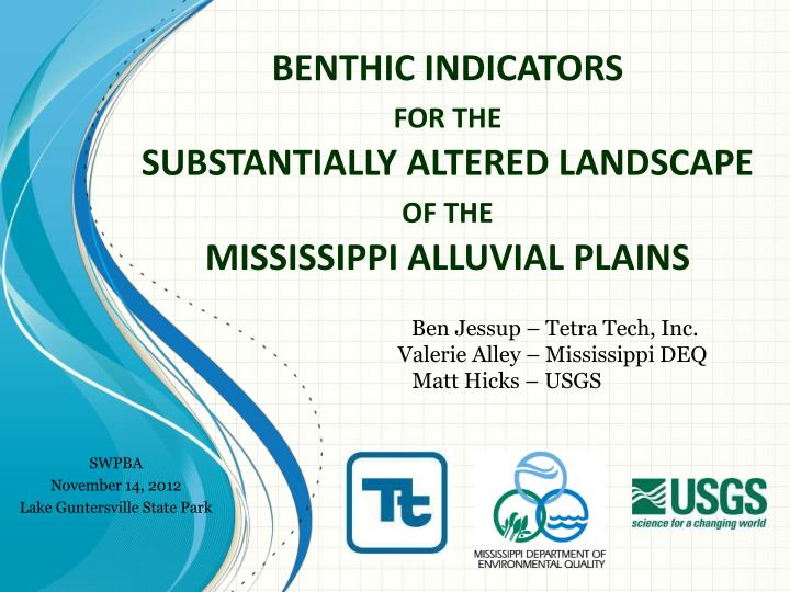 benthic indicators for the substantially altered landscape of the mississippi alluvial plains n.
