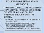 equilibrium separation methods