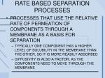 rate based separation processes