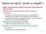 nature du signal positif ou n gatif