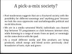 a pick a mix society