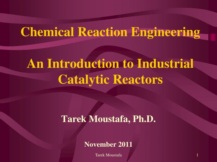 chemical reaction engineering an introduction to industrial catalytic reactors n.