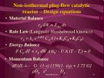 non isothermal plug flow catalytic reactor design equations