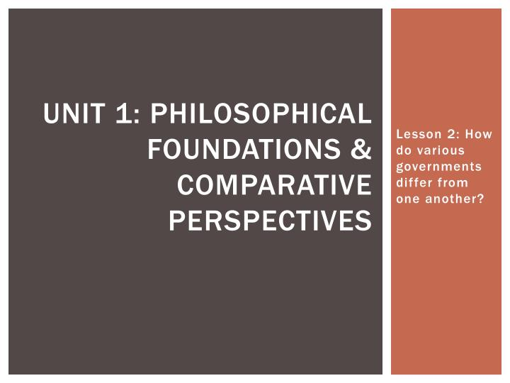 unit 1 philosophical foundations comparative perspectives n.