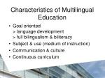 characteristics of m ultilingual education
