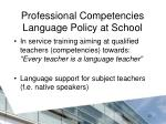 professional competencies language policy at school