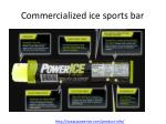 commercialized ice sports bar