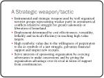 a strategic weapon tactic