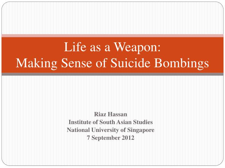 life as a weapon making sense of suicide bombings n.