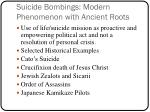 suicide bombings modern phenomenon with ancient roots