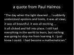 a quote from paul halmos