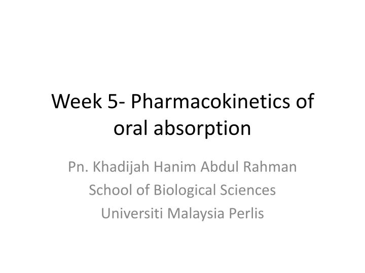 week 5 pharmacokinetics of oral absorption n.