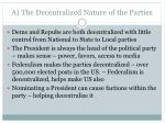 a the decentralized nature of the parties