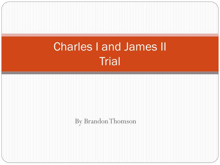 charles i and james ii trial n.
