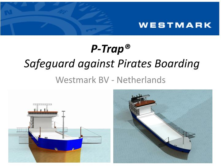 p trap safeguard against pirates boarding n.