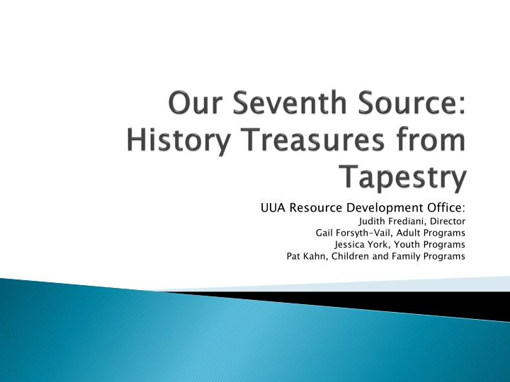 our seventh source history treasures from tapestry n.