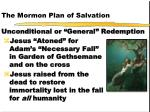 the mormon plan of salvation unconditional or general redemption