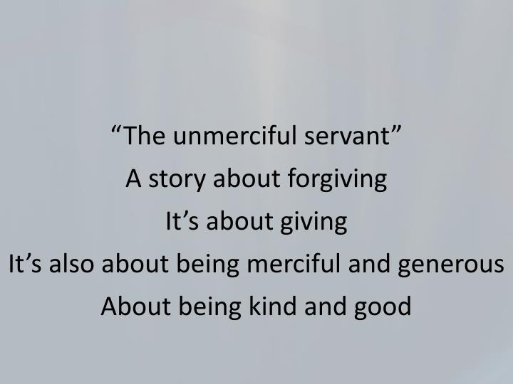 """""""The unmerciful servant"""""""