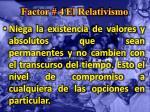 factor 4 el relativismo