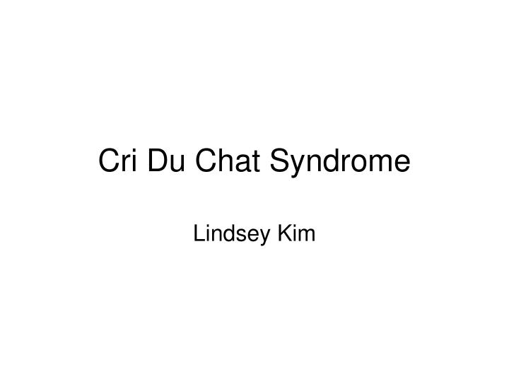 cri du chat syndrome n.