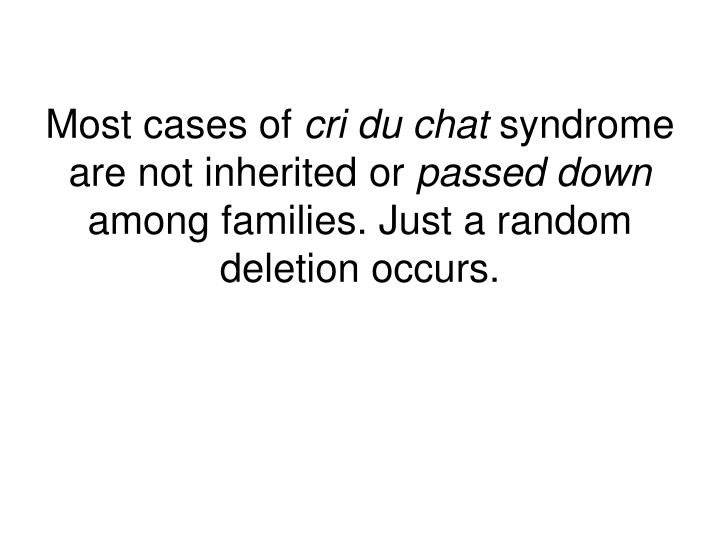 an introduction to the analysis of the cri du chat syndrome Cri-du-chat syndrome, also called the 5p-syndrome, is a rare genetic abnormality, and only few cases have been reported on its brain mri findings.