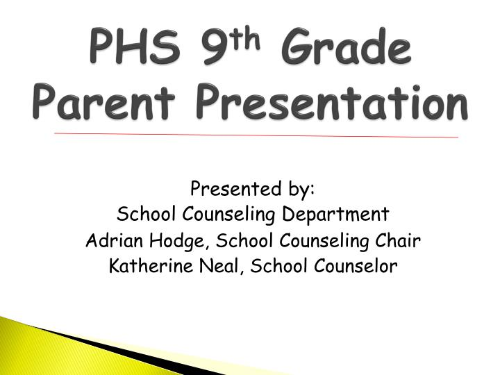 phs 9 th grade parent presentation n.