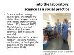 i nto the laboratory science a s a social practice