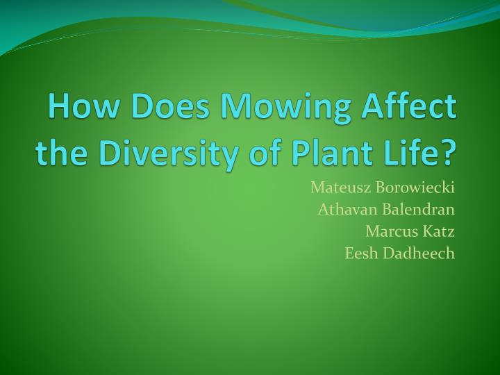 how does m owing a ffect the diversity of plant life