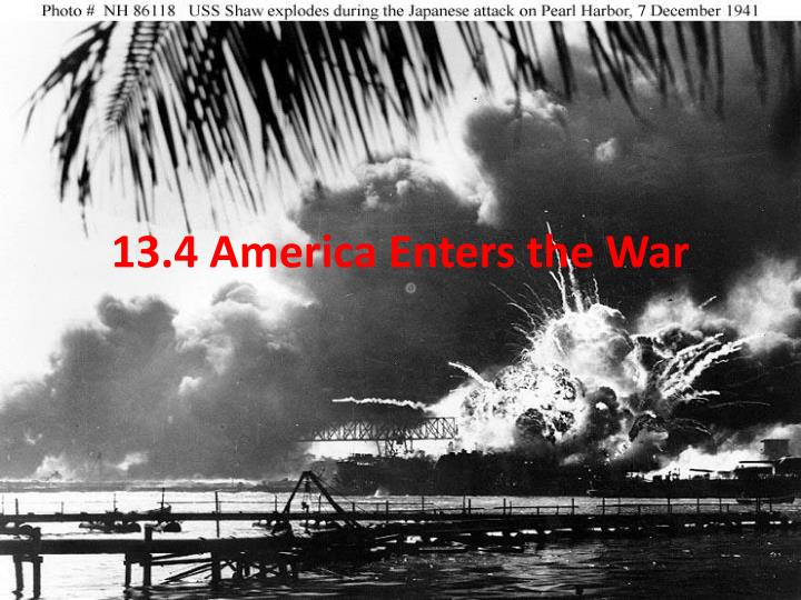 13 4 america enters the war n.