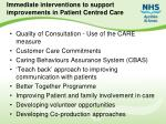 immediate interventions to support improvements in patient centred care