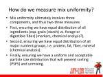 how do we measure mix uniformity