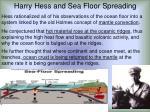 harry hess and sea floor spreading
