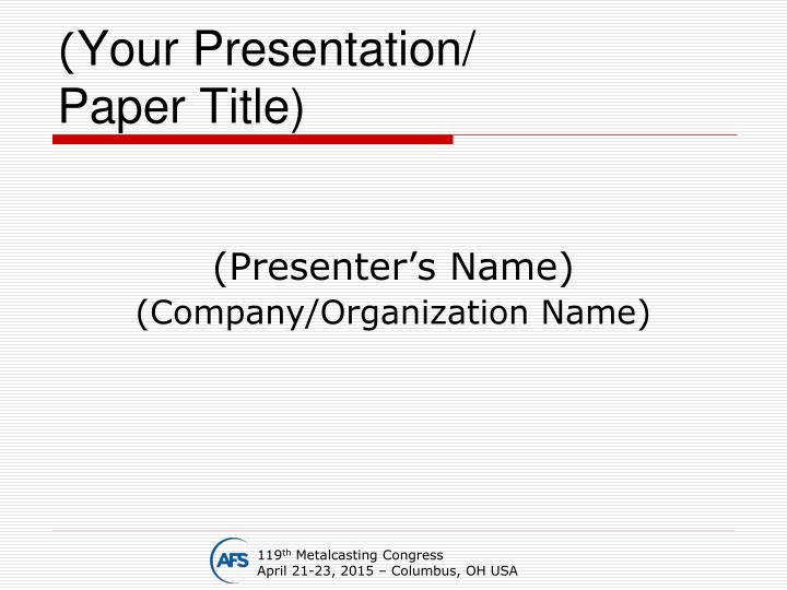 your presentation paper title n.
