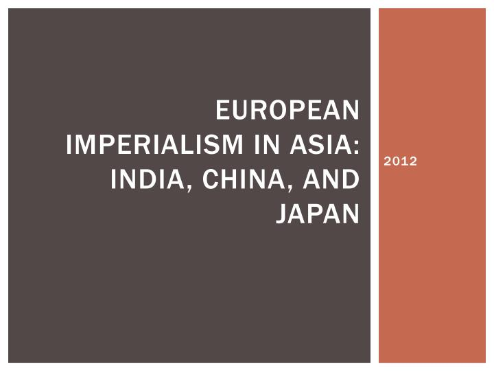 european imperialism in asia india china and japan n.