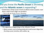 did you know the pacific ocean is shrinking and the atlantic ocean is expanding
