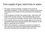 free supply of gas electricity or water