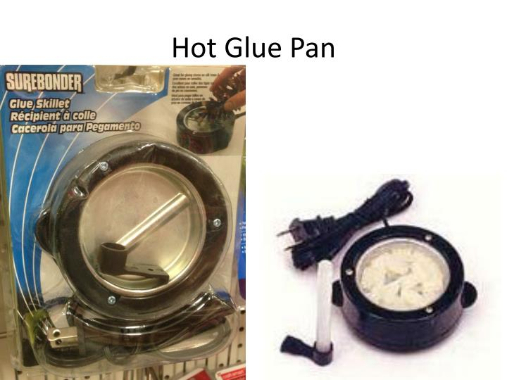 Hot Glue Pan