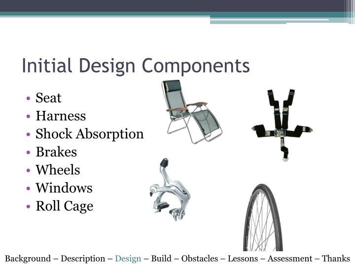 Initial Design Components