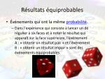 r sultats quiprobables