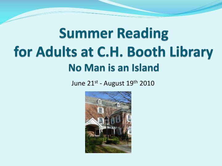 summer reading for adults at c h booth library no man is an island n.