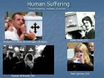 human suffering those endless endless funerals