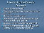interviewing the recently bereaved