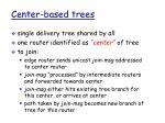 center based trees