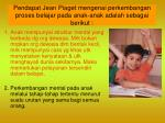 pendapat jean piaget mengenai perkembangan proses belajar pada anak anak adalah sebagai berikut