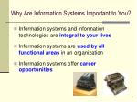 why are information systems important to you
