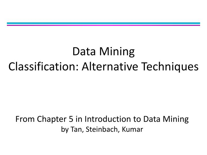 data mining classification alternative techniques n.