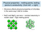 physical properties melting points boiling points conductivity from left right3